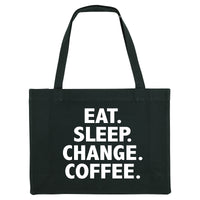 EAT. SLEEP. CHANGE. COFFEE. Black shopper bag. Made from 100% recycled material. - Hey! Holla