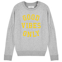 GOOD VIBES ONLY | Organic Cotton Blend Grey Slogan Sweatshirt - Hey! Holla