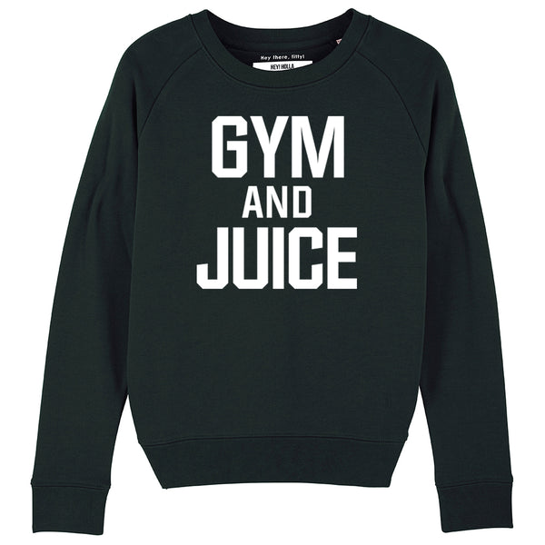 GYM & JUICE I Organic Cotton Blend Black Slogan Sweatshirt - Hey! Holla