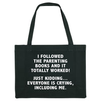 I FOLLOWED ALL THE PARENTING BOOKS...Black shopper bag. Made from 100% recycled material. - Hey! Holla