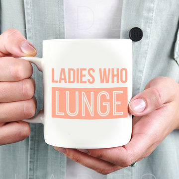 Ladies Who Lunge | Slogan Mug - Hey! Holla