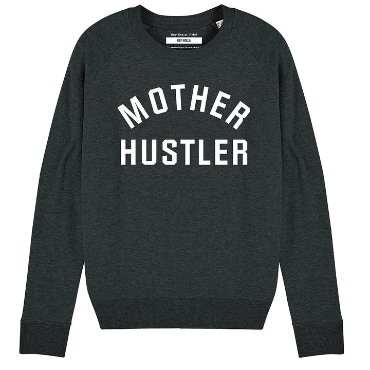 MOTHER HUSTLER | Organic Cotton Blend Dark Grey Slogan Sweatshirt - Hey! Holla