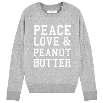 PEACE, LOVE & PEANUT BUTTER  |  Organic Blend Grey Slogan Sweatshirt - Hey! Holla