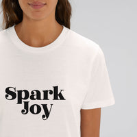 Spark Joy I 100% Organic Cotton White Slogan T-Shirt - Hey! Holla