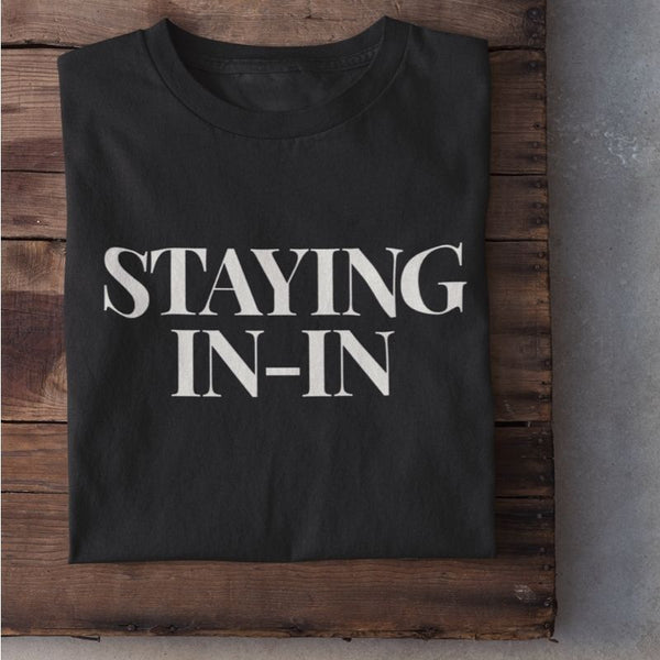 STAYING IN IN  | 100% Organic Cotton Sweatshirt, Black/White, large print - Hey! Holla