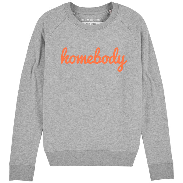 HOMEBODY Charity Slogan Sweatshirt | 100% Organic Cotton, Grey/Orange - Hey! Holla