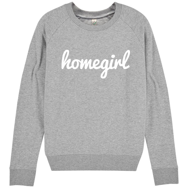 HOMEGIRL Women's Charity Slogan Sweatshirt | 100% Organic Cotton, Grey/White - Hey! Holla