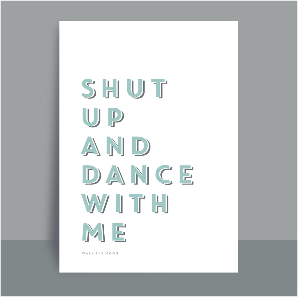 A4/A3 Prints | Shut up and dance