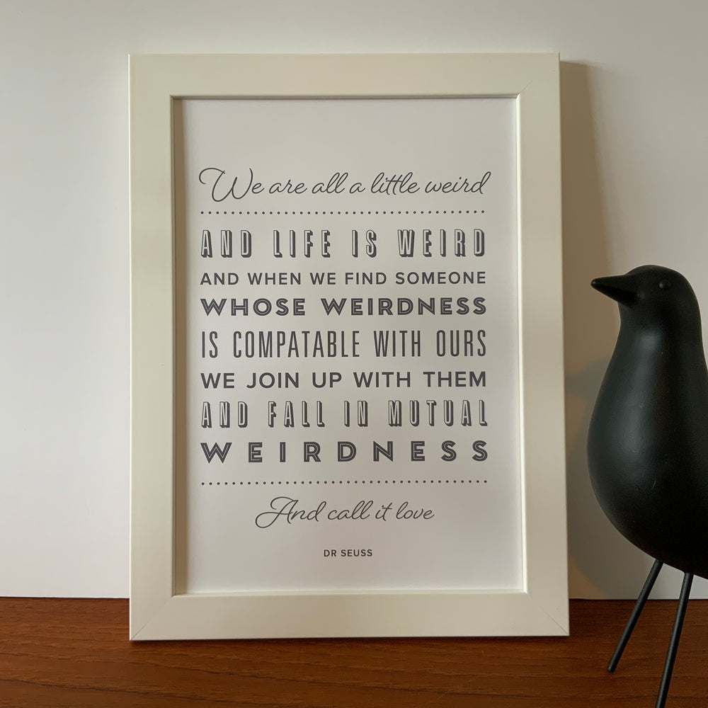 A4/A3 Prints | We are all a little weird