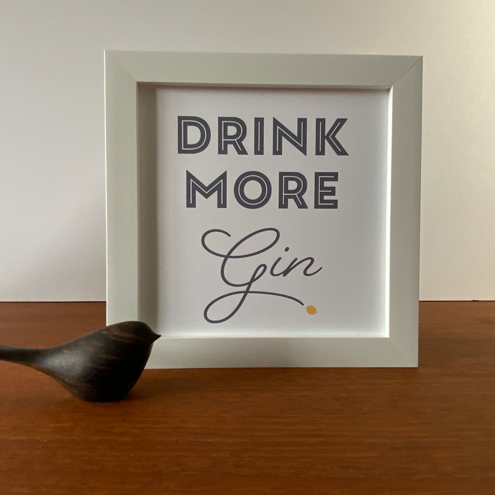 Framed Print | Drink more Gin