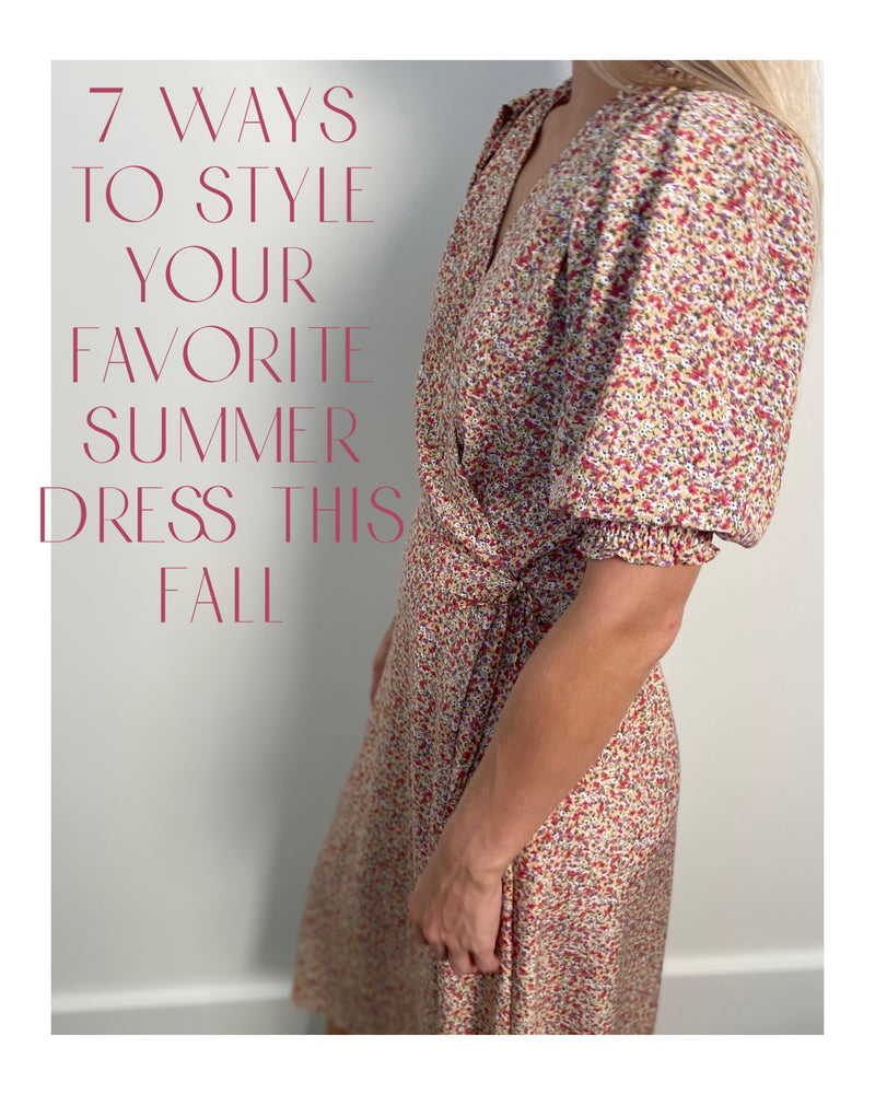 7 Ways to Wear Your Favorite Summer Dress