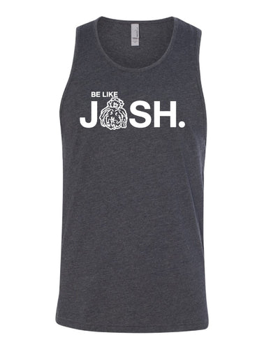 Unisex Be Like Josh Tank - Charcoal Grey - 60/40 Cotton/Poly Blend