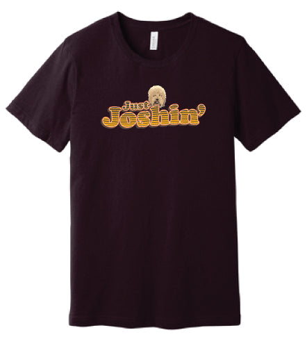 Just Joshin' Unisex Tee - Oxblood 100% Combed Cotton