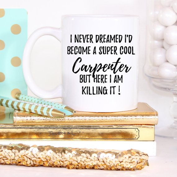 To Be A Super Cool Carpenter, Carpenter Mug, Gift