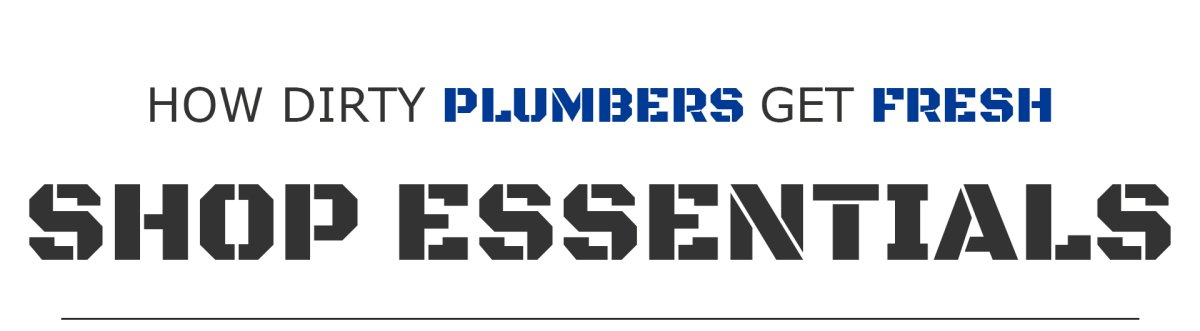shop plumber essentials - plumber apparel for dirty plumbers to get fresh