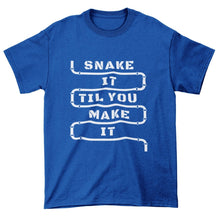 Load image into Gallery viewer, Snake It Til You Make It Plumber T-Shirt - My Boyfriend is a Plumber