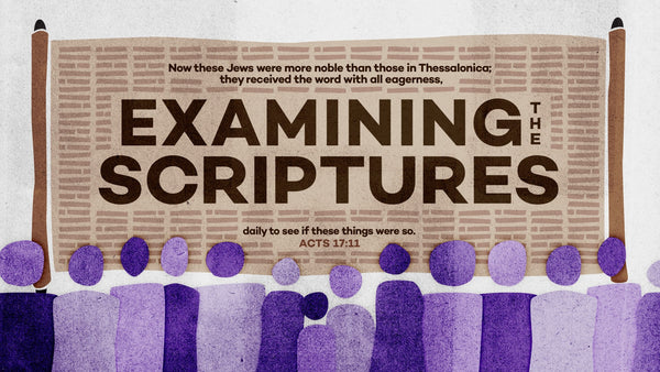 The Examining Scriptures