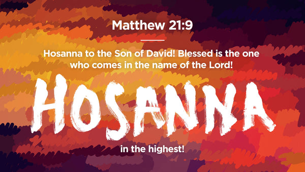 What Does Hosanna Mean?