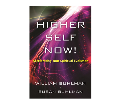 Buhlman, William | Higher Self Now! Accelerating Your Spiritual Evolution