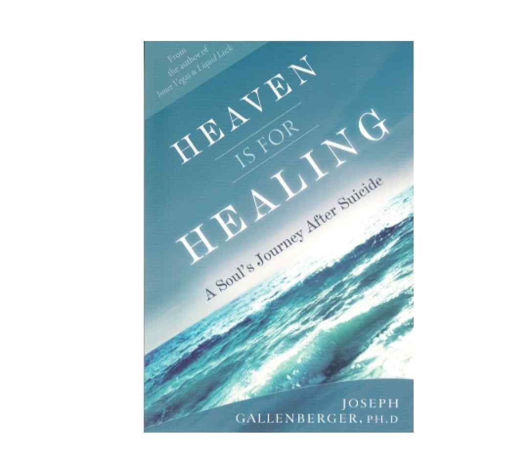 Gallenberger, Joseph | Heaven is for Healing: A Soul's Journey After Suicide