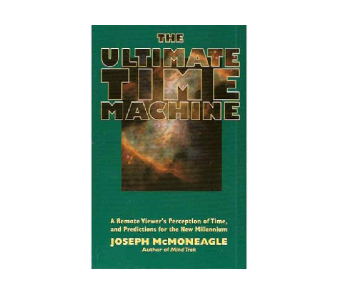 McMoneagle, Joseph | The Ultimate Time Machine