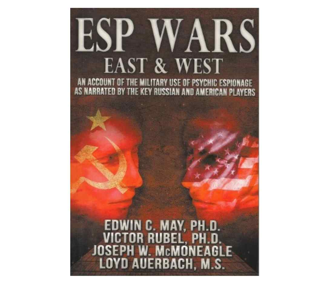 May - Rubel - McMoneagle - Auerbach | ESP Wars East & West