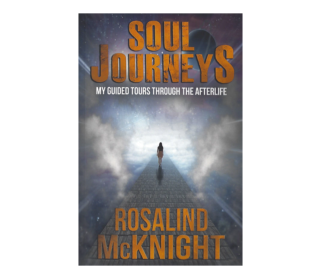McKnight, Rosalind | Soul Journeys: My Guided Tours Through the Afterlife