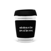 Intuition Is The GPS Of The Soul, 350ml Reusable Glass Keep Cup