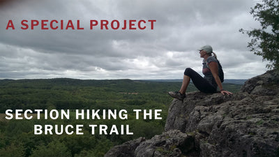 Trail Talk | The Benefits of Hiking In Nature | Experiences of a Section Hiker | The Bruce Trail