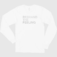 REBRAND THE FEELING Long Sleeve Tee shirt