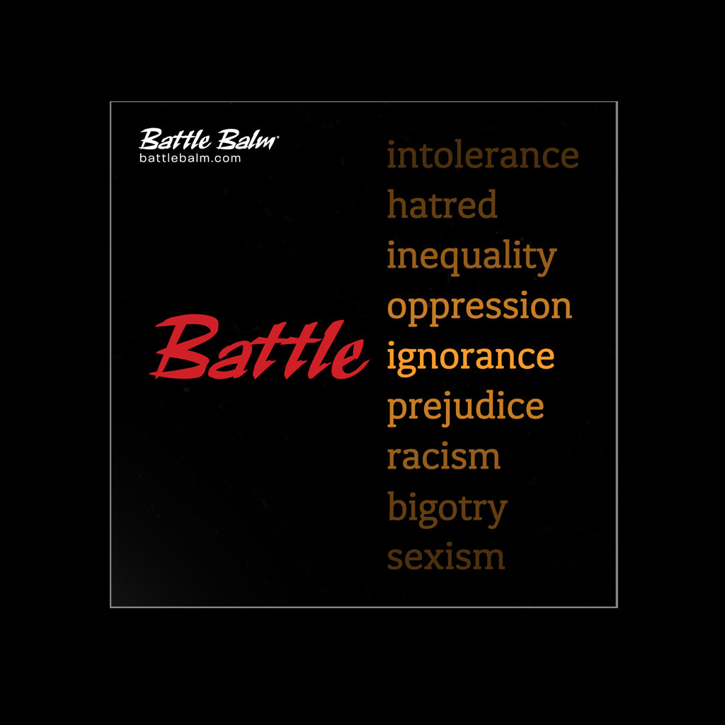 Battle for equality. Battle Ignorance. Higher consciousness.