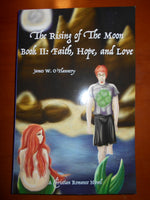 The Rising of The Moon Book 2: Faith, Hope, and Love