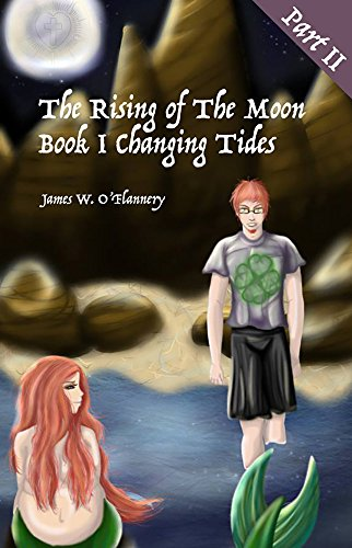 The Rising of The Moon Book I: Changing Tides Part II