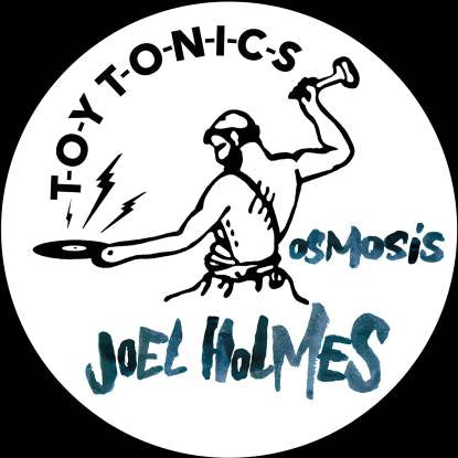Joel Holmes - Osmosis EP TOYT117 front label