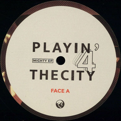 Playing' 4 The City - Mighty front label