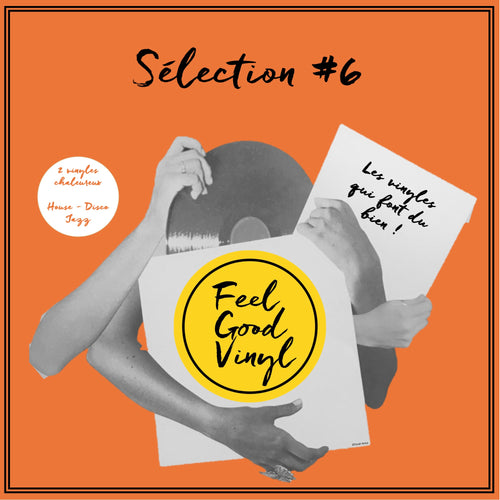 Packaging Feel Good Vinyl - Feel Good Sélection #6 Avril