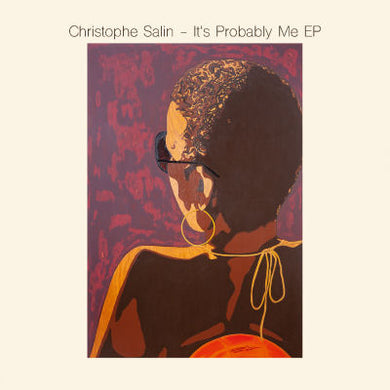 Christophe Salin - It's Probably Me EP - SALIN011 - front cover