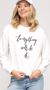 Everything Will Be OK Graphic Sweatshirt