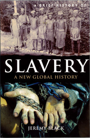 Front cover of 'Slavery: A New Global History', featuring two photographs of slaves, one old and one modern.