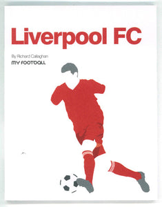 Front cover of Liverpool FC book featuring an illustration of a player in distinctive red year dribbling the ball.