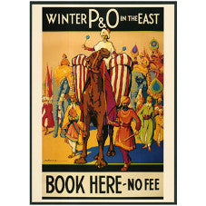 P and O Winter in the East Poster shows a colourful procession of camels and elephant led by men in 'exotic' clothing.