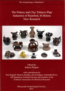 Front cover of The Pottery and Clay Tobacco Pipe Industries of Rainford, St Helens New Research, with a photograph of some ceramic and earthenware examples.