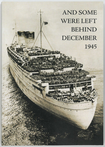 Front cover of And Some Were Left Behind with a black and white photograph of a large ship, it's bow decks crowded with people