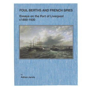Front cover of Foul Berths and French Spies featuring a painting of shops at sea.