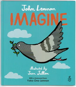 Front cover of John Lennon's Imagine book with an illustration of a pigeon flying with an olive branch in it's beak.