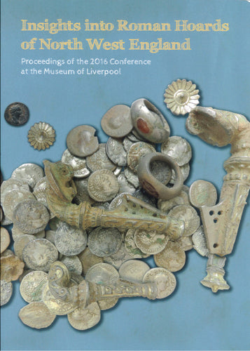 Front cover of Insights into Roman Hoards of North West England featuring a photograph of some finds including coins and jewellery.