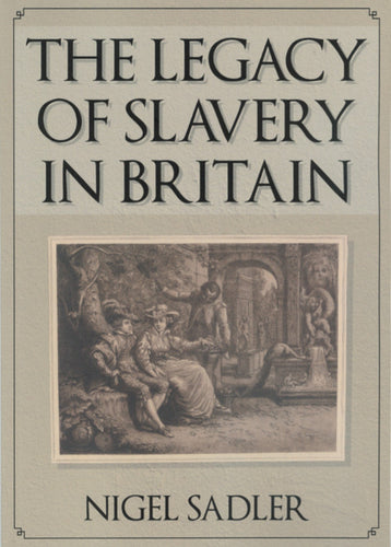 Front cover of The Legacy of Slavery in Britain showing an illustration of a slave.