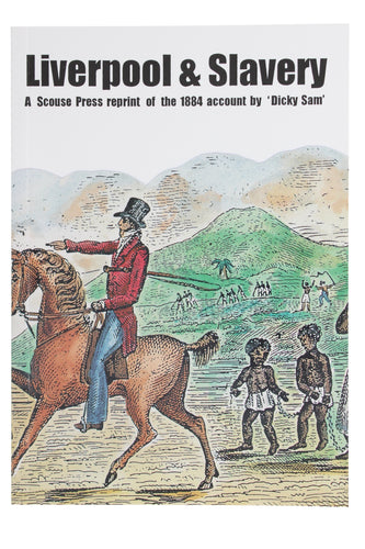 Front cover of Liverpool and Slavery book featuring an illustration of two slaves next to a well dressed man on a horse.