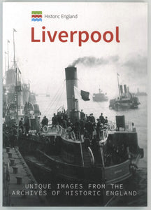 Front cover of Historic England's: Liverpool with a black and white photograph of a ship being boarded from the docks.