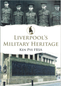 Front cover of Liverpool's Military Heritage, showing a black and white photograph of some soldiers and a colour photograph of a war memorial.